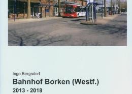 Borkener Eisenbahngeschichte 2013-2018